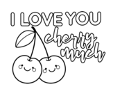 Dibujo de I love you cherry much para colorear